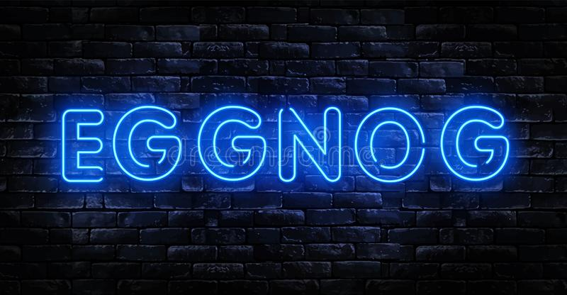 EGG NOGG Christmas drink neon sign. Neon text egg-nog. Vector illustration in neon style for topics like Christmas, dessert, sweet stock illustration