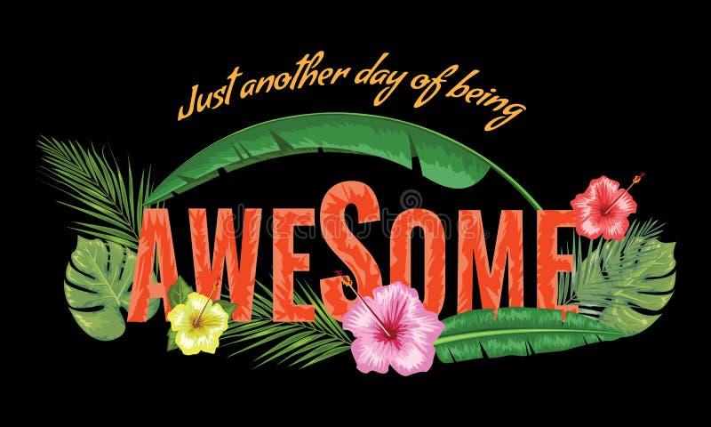 Ehrfürchtiger Slogan mit tropischer Blume und Blatt für Ihren T-Shirt Entwurf Auch im corel abgehobenen Betrag vektor abbildung
