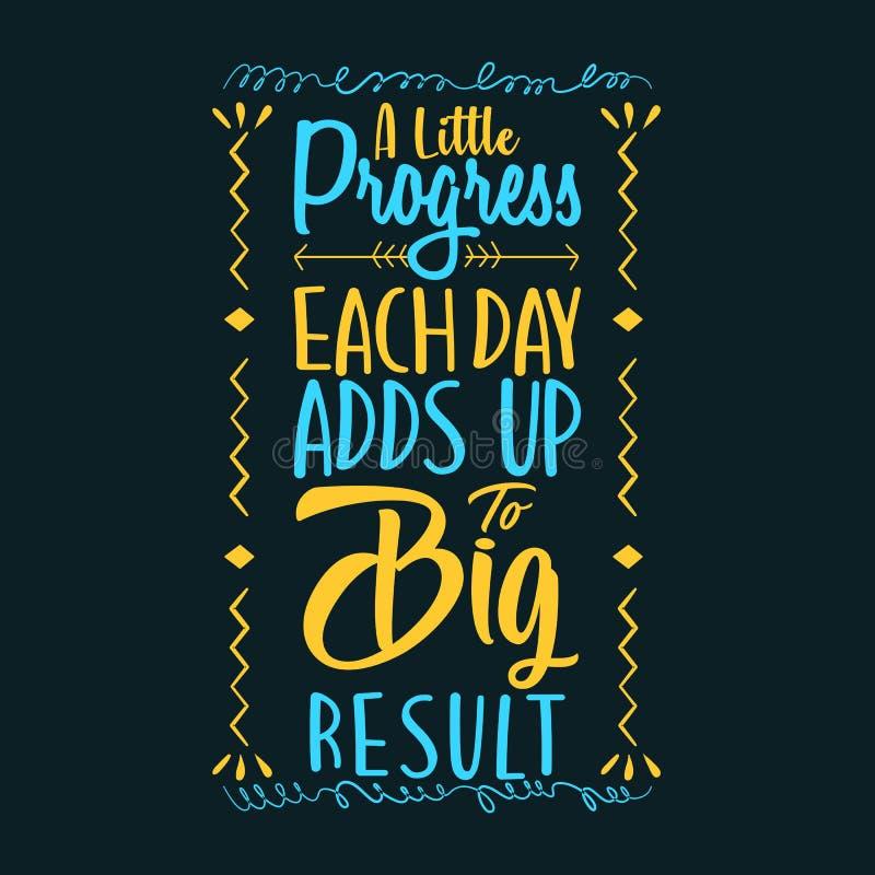 Ein wenig Fortschritt, den jeder Tag oben großem Ergebnis hinzufügt stock abbildung