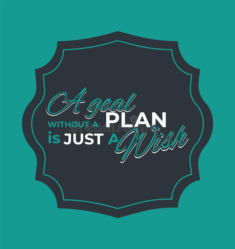 Ein Ziel ohne einen Plan ist gerade ein Wunsch stock abbildung