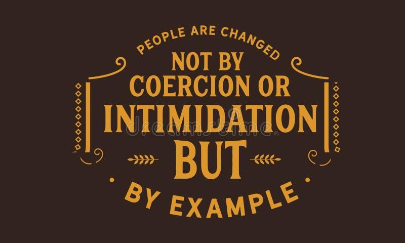 Ejemplo cambia a la gente no por la coerción o la intimidación pero libre illustration