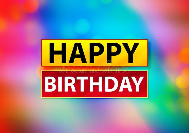 Ejemplo colorido del diseño de Bokeh del fondo del extracto del feliz cumpleaños stock de ilustración