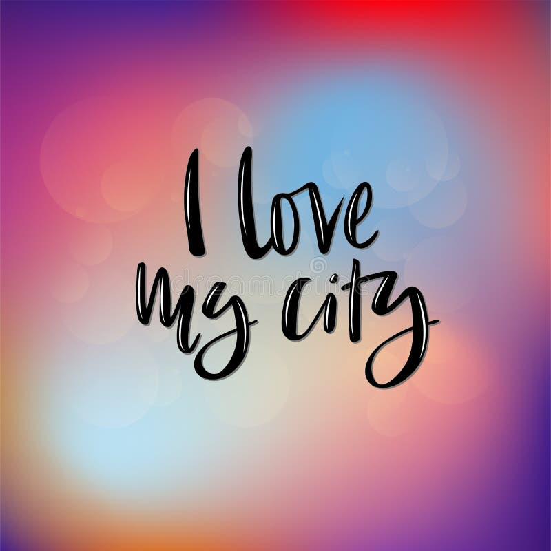 Ejemplo con poner letras de la mano - amo mi ciudad ilustración del vector