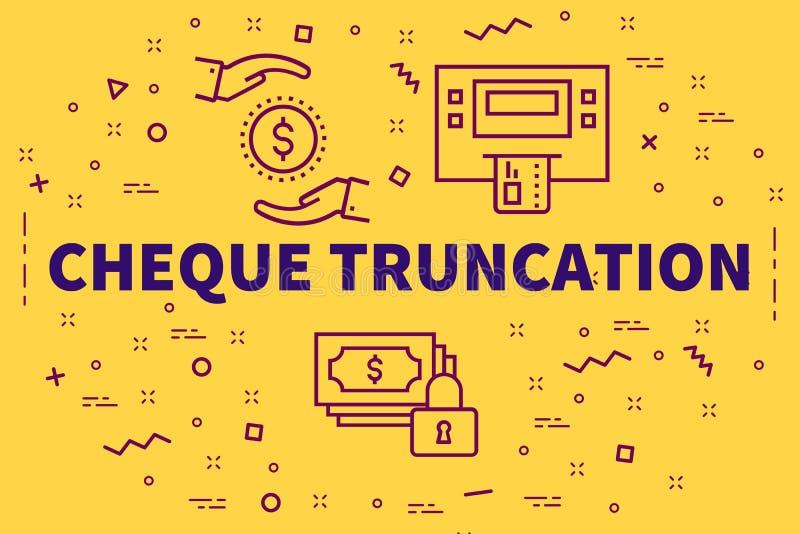 Ejemplo conceptual del negocio con el truncatio del cheque de las palabras libre illustration