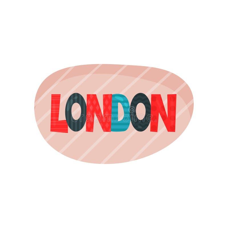 Ejemplo plano del vector de la etiqueta engomada de Londres con las letras coloridas Viaje a Gran Bretaña Elemento para la impres libre illustration