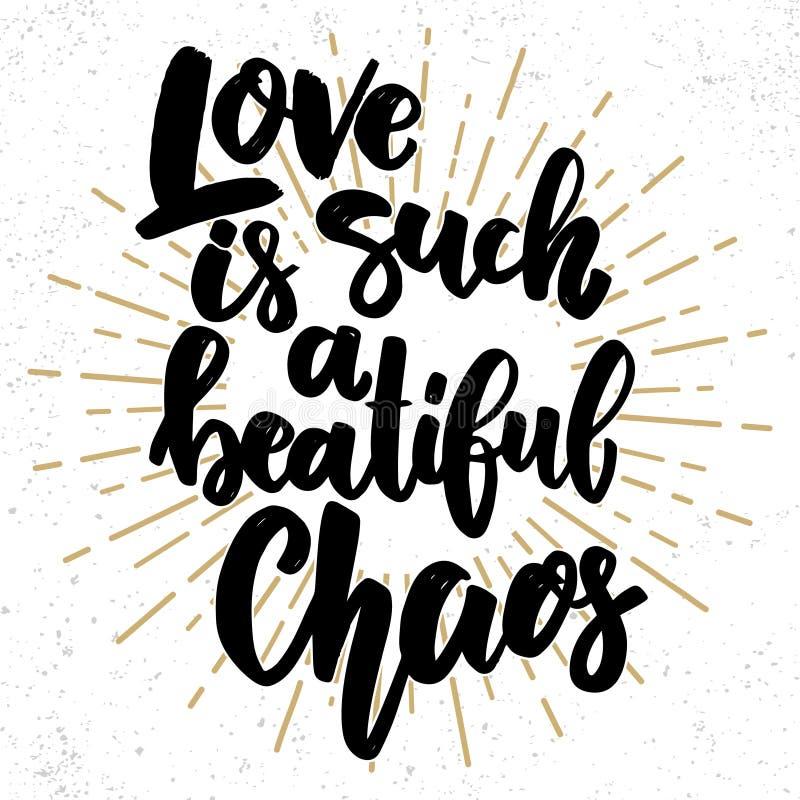 El amor es un caos tan hermoso Poner letras a frase en fondo del grunge Dise?e el elemento para el cartel, tarjeta, bandera, avia stock de ilustración