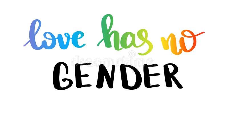 El amor no tiene ningún género Lema del orgullo gay con las letras escritas mano LGBT inspirado endereza el cartel del concepto ilustración del vector