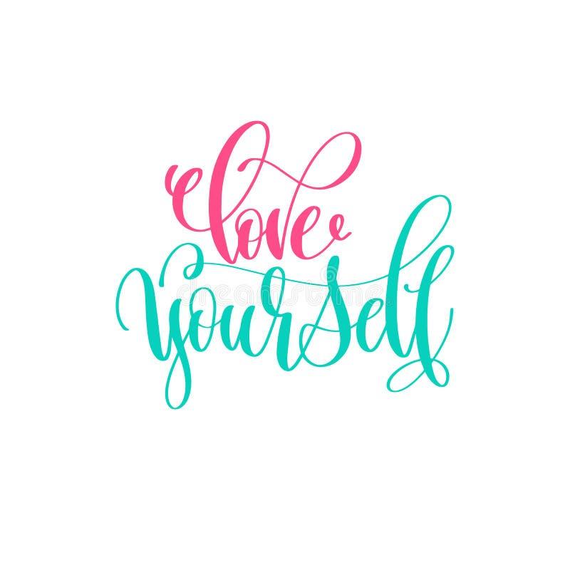 El amor usted mismo - dé a caligrafía de las letras el diseño positivo de la cita libre illustration