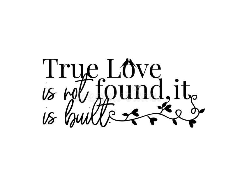 El amor verdadero no se encuentra, él ha construido, vector, diseño de la fraseología, letras, decoración del arte de la pared, d ilustración del vector