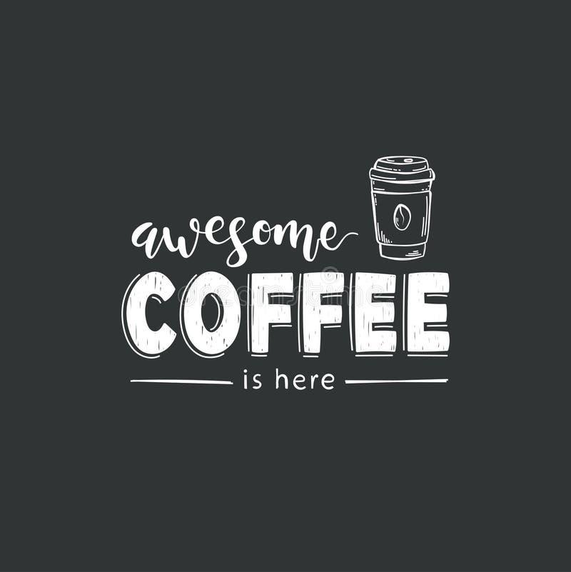 El café impresionante está aquí deletreado stock de ilustración