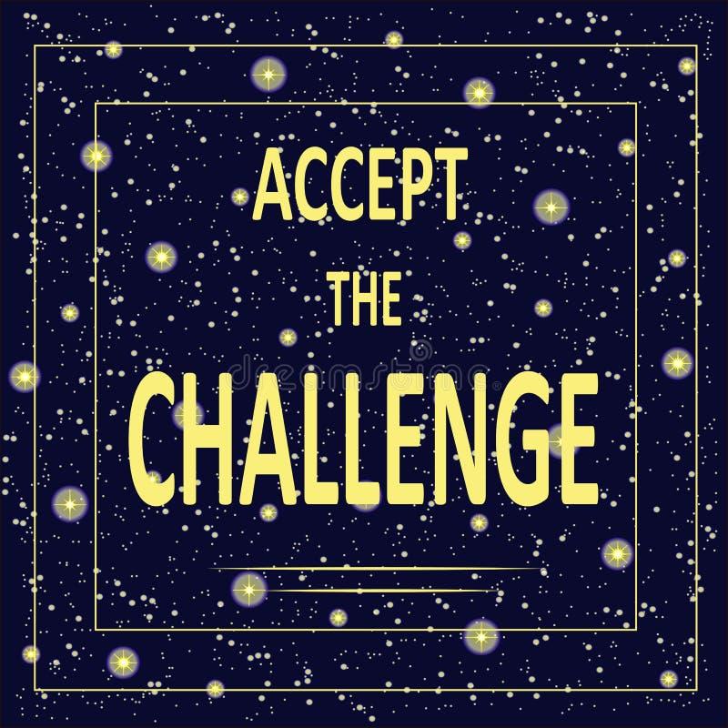 El cartel de motivación con la inscripción acepta el desafío Letras amarillas claras en un fondo de la noche estrellada, cielo az ilustración del vector