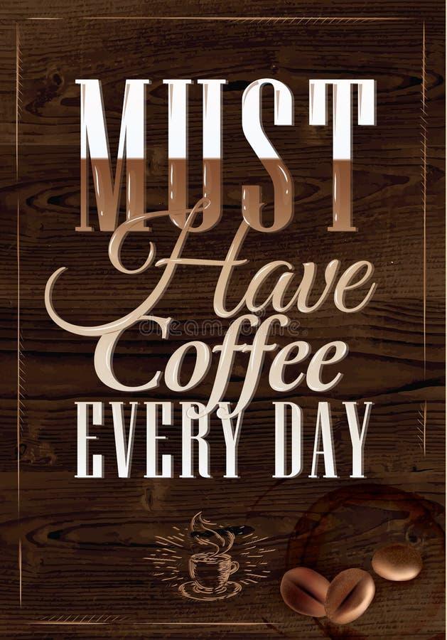 El cartel tiene café cada día. Colo de madera de marrón oscuro ilustración del vector