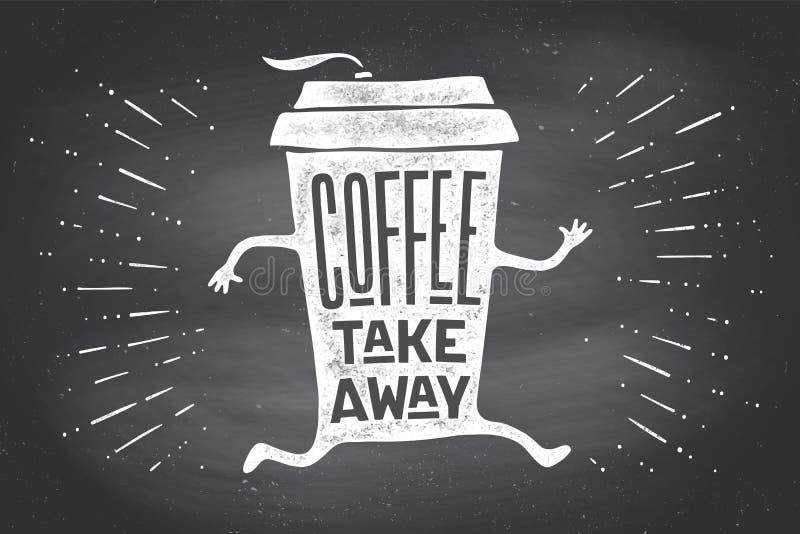 El cartel toma hacia fuera la taza de café con café de las letras se lleva ilustración del vector