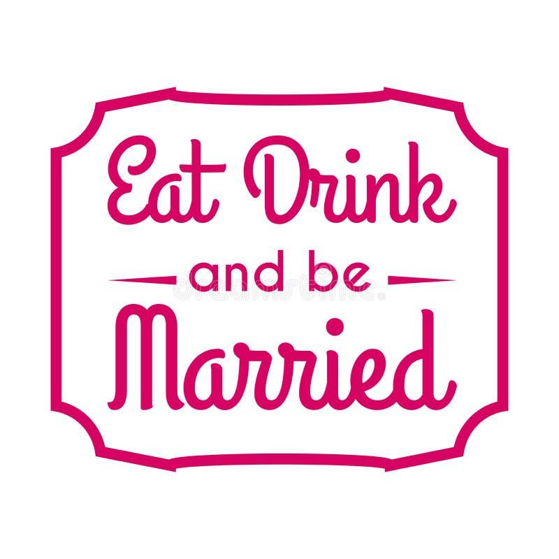 El casarse come la bebida y sea invitación casada del amor de la insignia de la etiqueta stock de ilustración