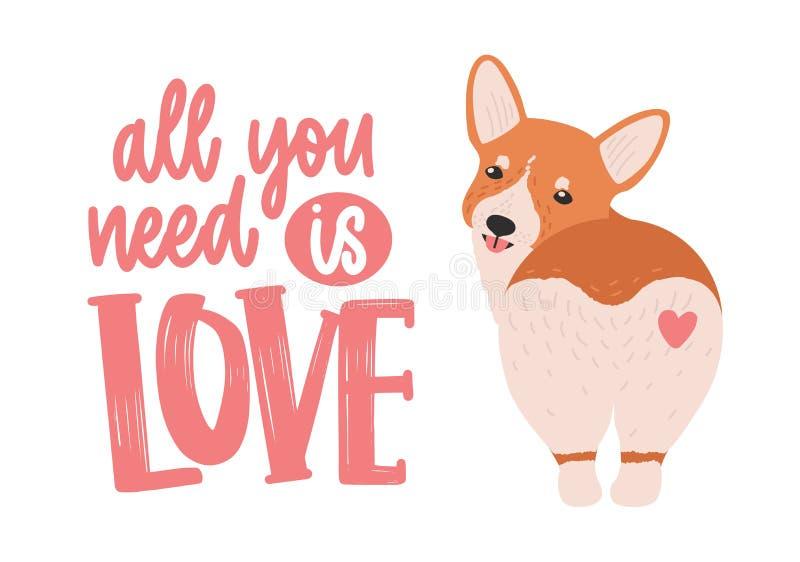 El corgi lindo galés con el corazón en el suyo detrás y todo lo que usted necesita es lema o frase irónico del amor manuscrita co stock de ilustración
