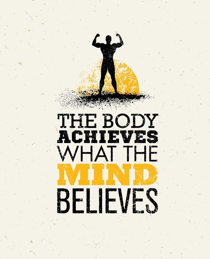 El cuerpo alcanza lo que cree la mente Cita de la motivación del entrenamiento y de la aptitud Grunge creativo de la tipografía d stock de ilustración
