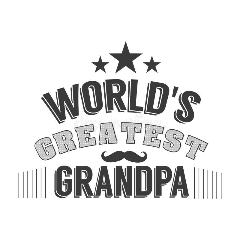 El día aislado de los abuelos cita en el fondo blanco El abuelo más grande del mundo s Etiqueta del abuelo de la enhorabuena libre illustration