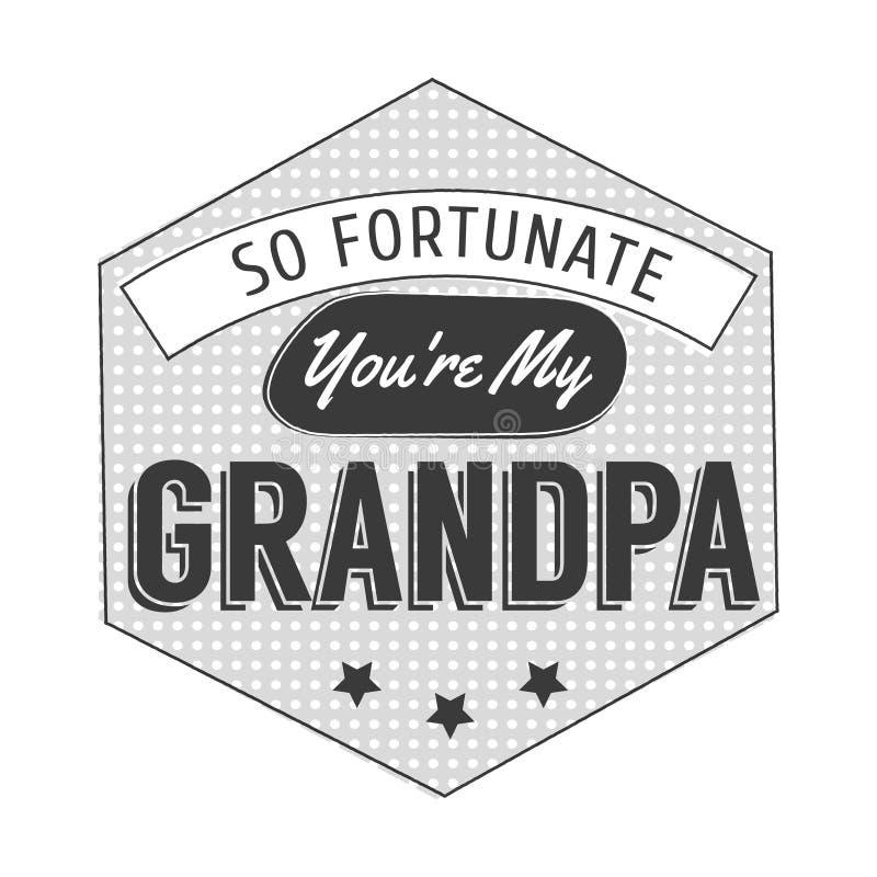 El día aislado de los abuelos cita en el fondo blanco Tan afortunado usted es mi abuelo Abuelo de la enhorabuena libre illustration