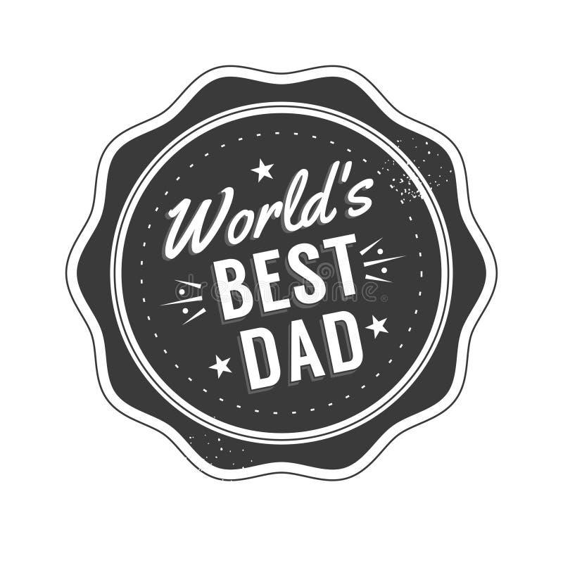 El día de padres feliz aislado cita en el fondo blanco El mejor papá del mundo s Etiqueta de la enhorabuena, vector de la insigni libre illustration