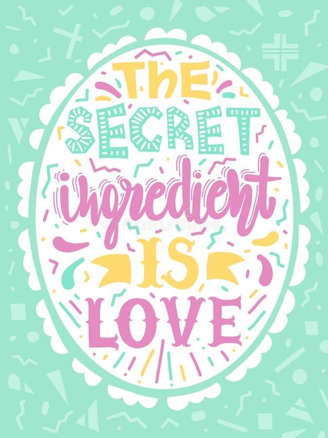 El ` de las citas el ingrediente secreto es ` del amor Cartel de motivación de la caligrafía para la cocina Ejemplo del vector de stock de ilustración