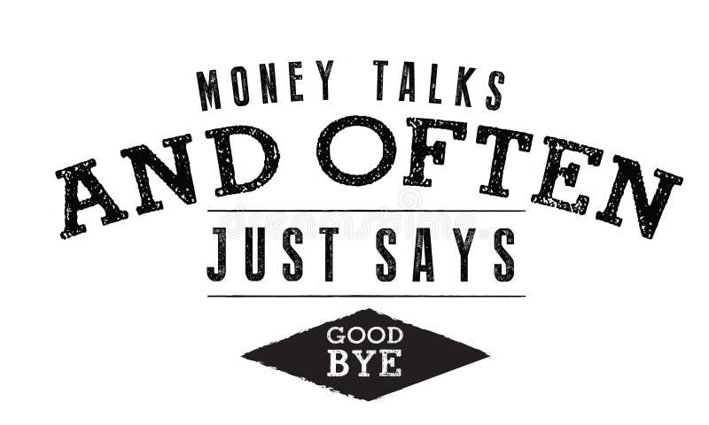 El dinero habla y a menudo apenas dice, `` adiós `` ilustración del vector