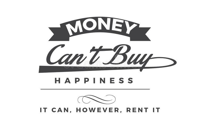 El dinero puede felicidad de la compra del ` t que puede however alquílelo stock de ilustración