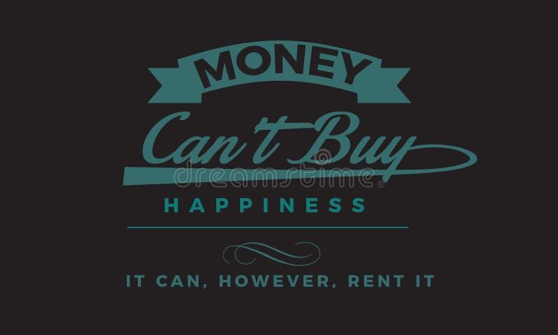 El dinero puede felicidad de la compra del ` t que puede however alquílelo ilustración del vector