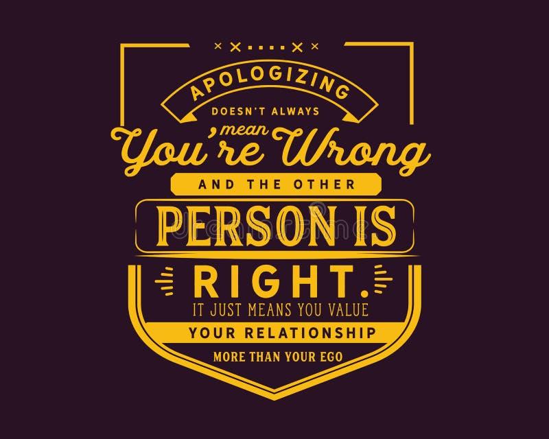 El doesn't de disculpa significa siempre que el you're mal y la otra persona correctos libre illustration