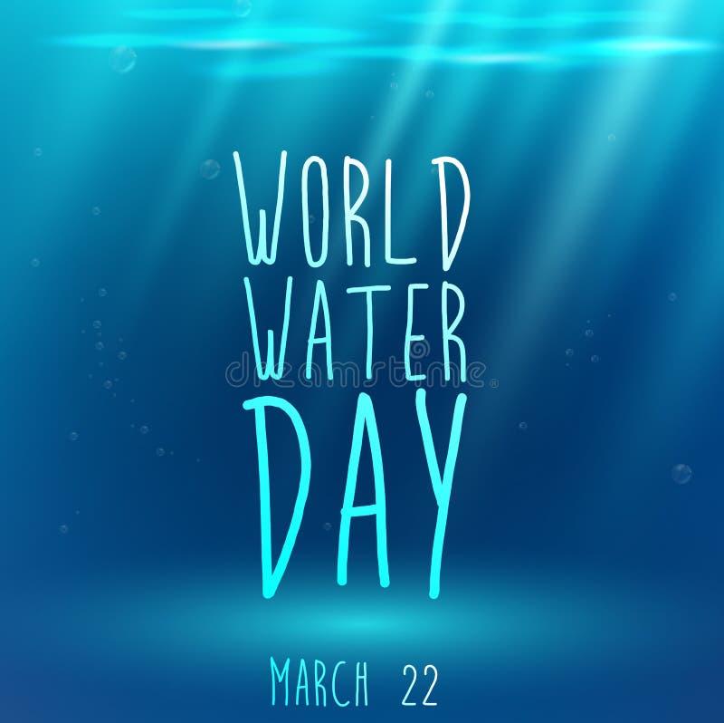 El fondo azul subacuático con el texto y el agua para el mundo riegan día ilustración del vector