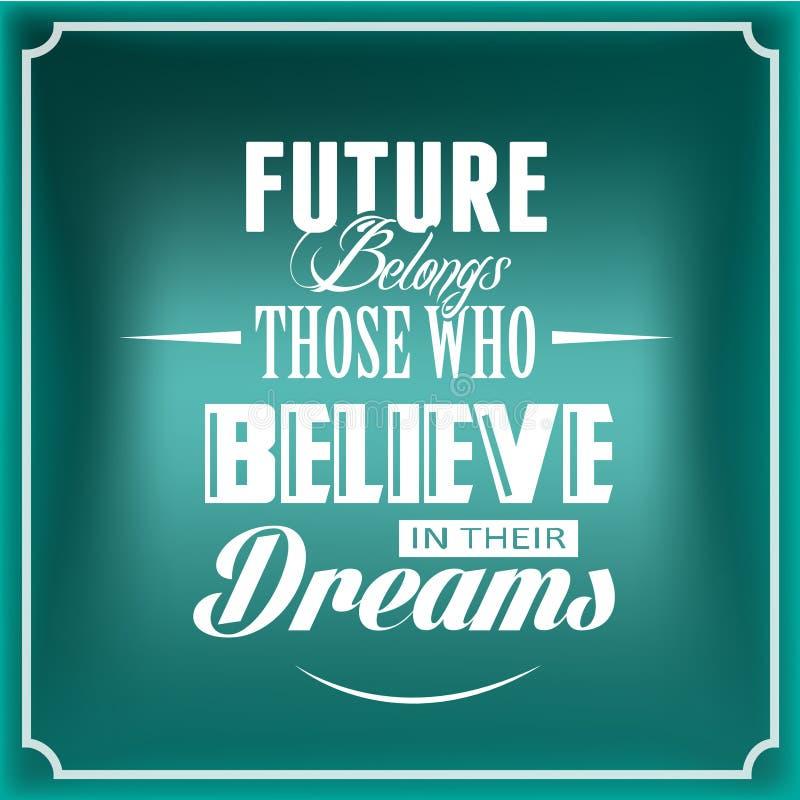 El futuro pertenece los que crean en sus sueños stock de ilustración