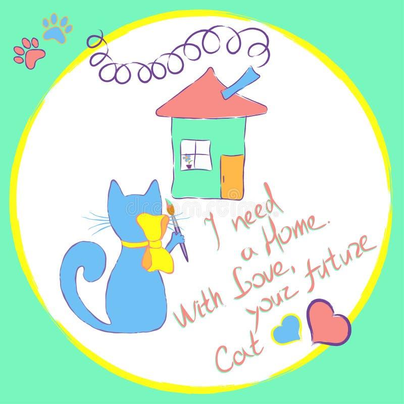 El gato dibuja una casa Con la inscripción - necesito un hogar, con amor, su gato futuro Ilustración del vector stock de ilustración