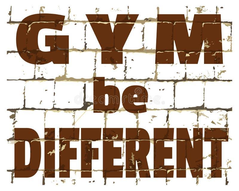 El GIMNASIO sea diferente, cita del gimnasio de la aptitud del deporte impreso en la pared de ladrillo estilizada Inscripción tex libre illustration