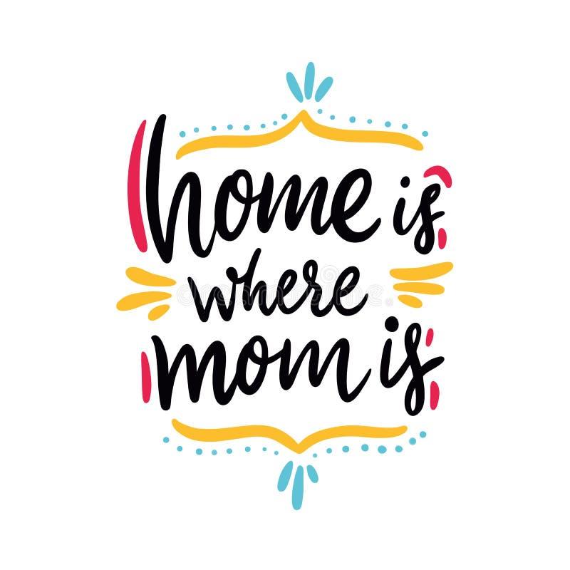 El hogar es donde está la mamá Día feliz del `s de la madre Letras dibujadas mano del vector Aislado en el fondo blanco stock de ilustración