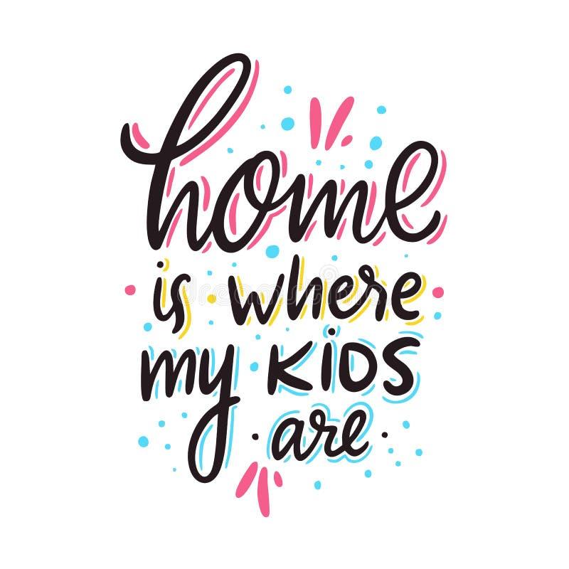 El hogar es donde están mis niños Letras dibujadas mano del vector Cita inspirada de motivación ilustración del vector
