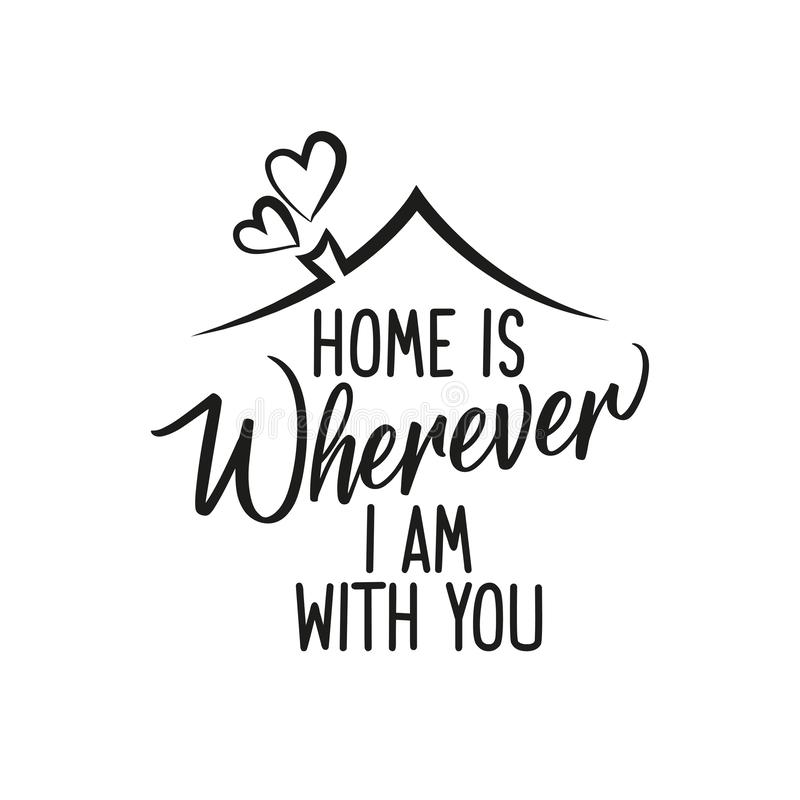 El hogar es dondequiera que esté con usted stock de ilustración
