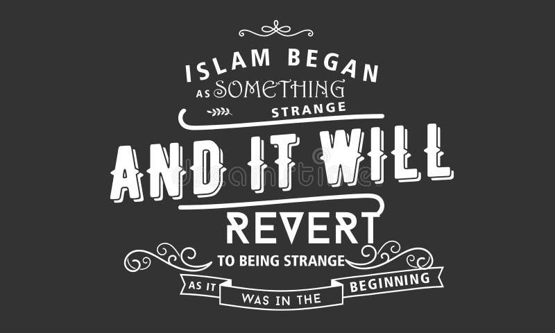 El Islam comenzó pues algo extraño y él invertirán a ser extraños stock de ilustración