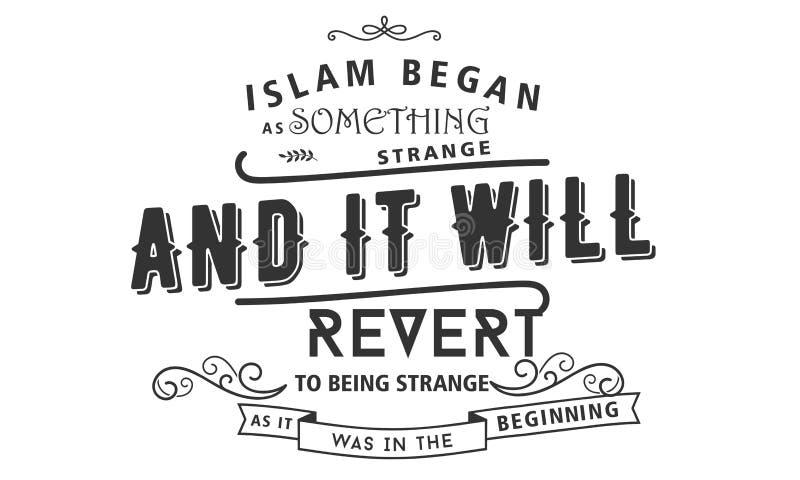 El Islam comenzó pues algo extraño y él invertirán a ser extraños ilustración del vector