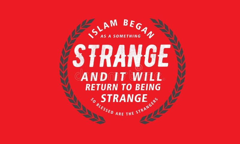 El Islam comenzó pues algo extraño y él volverán a ser extraños stock de ilustración