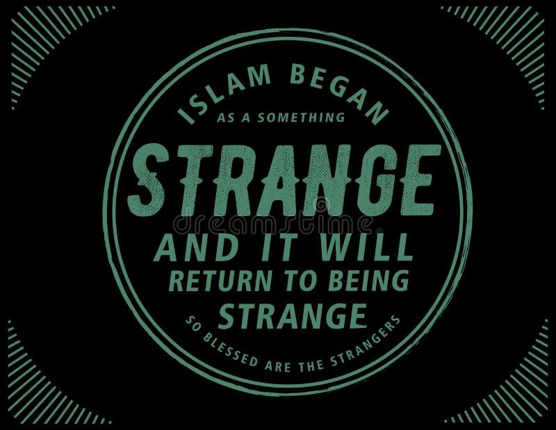 El Islam comenzó pues algo extraño y él volverán a ser extraños libre illustration