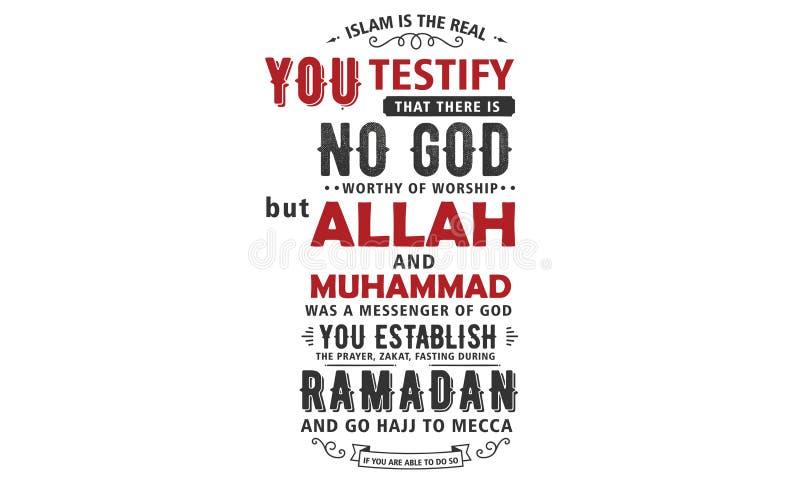 El Islam es el real usted atestiguar que no hay dios digno de la adoración stock de ilustración