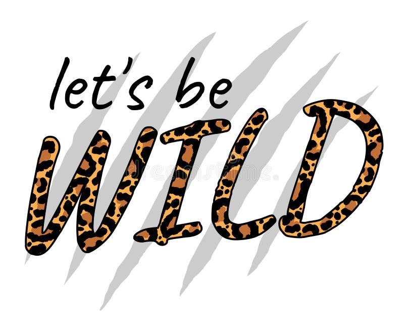 El lema DEJA PARA SER SALVAJE con la piel del leopardo, concepto creativo libre illustration