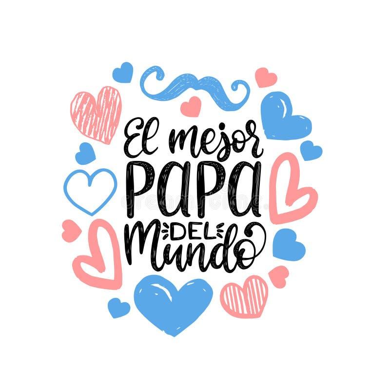 El Mejor Папа Del Mundo, литерность руки Перевод от испанского мира большой папа Каллиграфия вектора дня отцов иллюстрация вектора