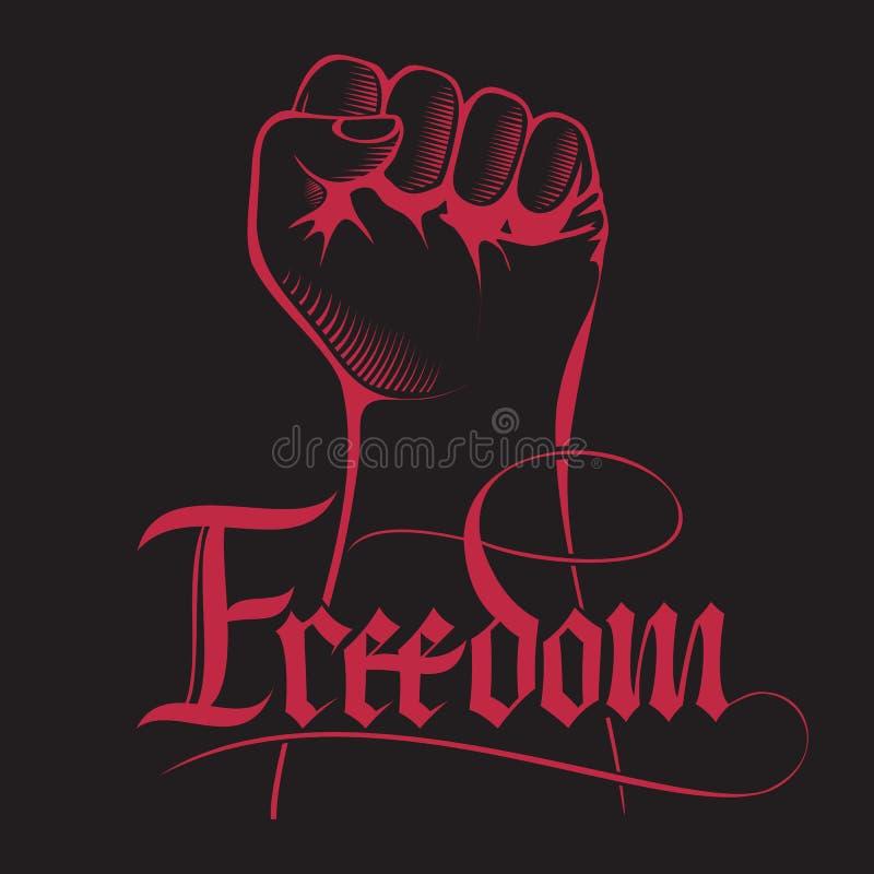El puño apretado llevó a cabo alto en protesta con la libertad manuscrita de la palabra Libertad de la inscripción de las letras ilustración del vector
