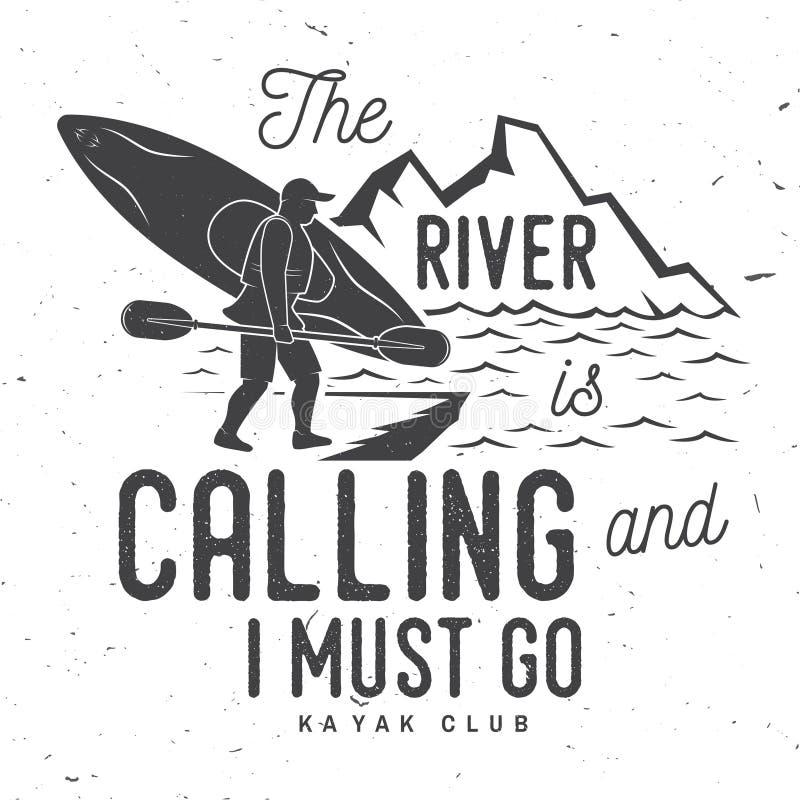 El río está llamando y debo ir Insignia del club del kajak stock de ilustración