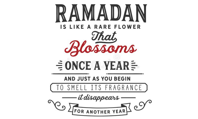El Ramadán es como una flor rara que los flores una vez al año y apenas mientras que usted comienza a oler su fragancia él desapa stock de ilustración