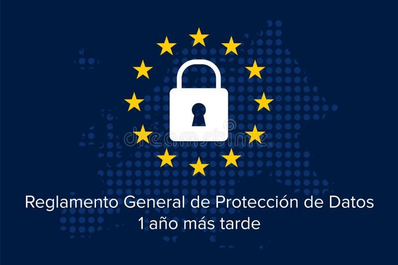 El Reglamento General de Proteccion de Datos RGPD, 2018-2019, 1 year later. General Data Protection Regulation GDPR in spanish: El Reglamento General de stock illustration