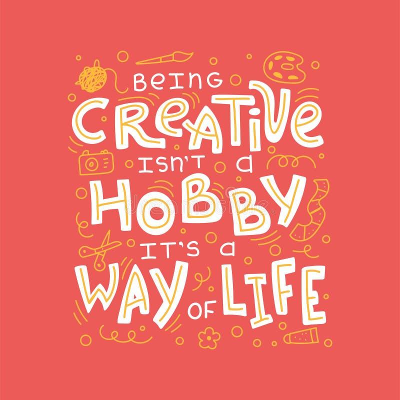 El ser creativo no es una afición que es una manera de vida ilustración del vector