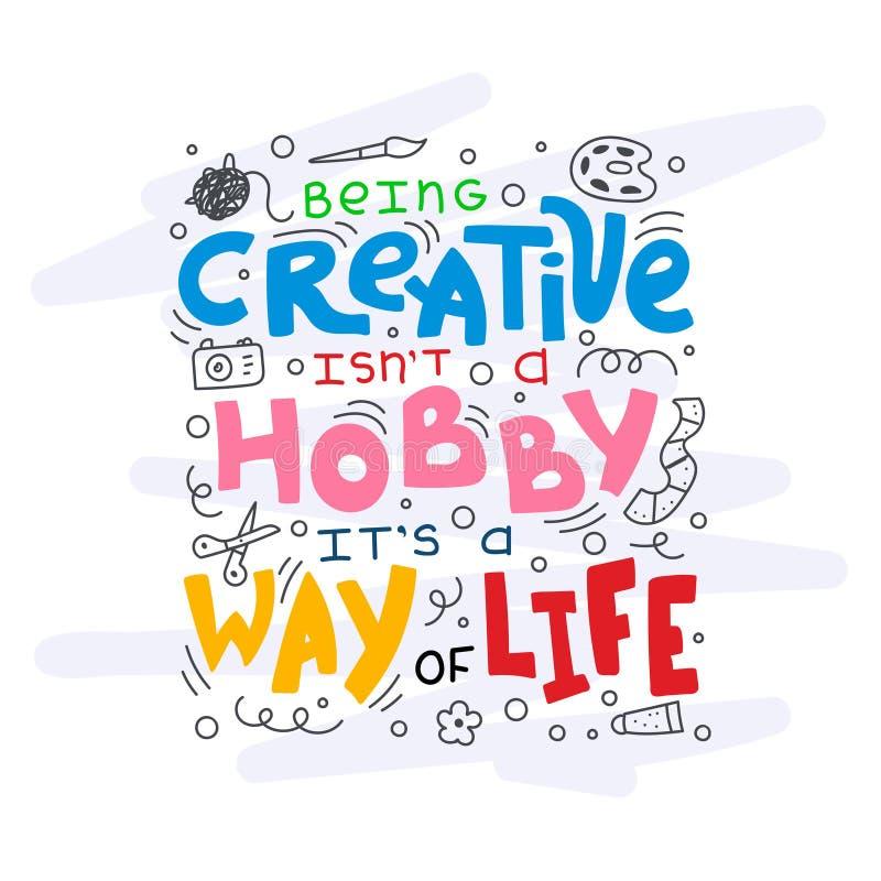El ser creativo no es una afición que es una manera de vida stock de ilustración