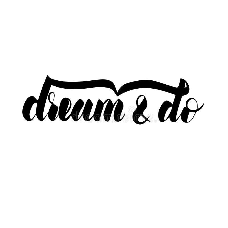 El sueño y hace: frase inspirada, una cita para soñar humor Caligrafía del cepillo, letras de la mano imagen de archivo