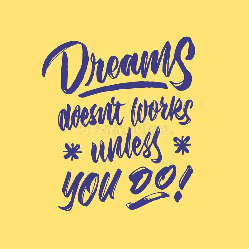 El ` t del doesn de los sueños trabaja a menos que usted haga el cartel decorativo de la cita de la tipografía de las letras de l libre illustration
